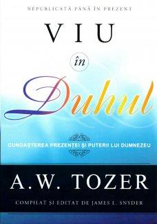 - Viu in Duhul, de A.W.Tozer