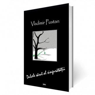 - Dulcele, sarut al singuratatii, de Vladimir Pustan