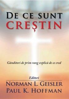 - De ce suntem crestin, de Norman L. Geisler si Paul K. Hoffman
