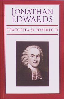 - Dragostea si roadele ei, De Jonathan Edwards