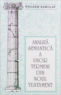 - Analiza semantica a unor termeni din N.T.,de William Barclay
