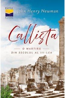 - Callista - o martiră din secolul al III-lea, de John Henry Newman