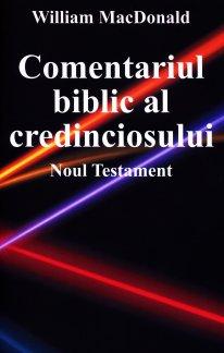 - Comentariul biblic al credinciosului - Vechiul Testament, de William MacDonald