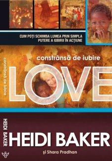- Constransa de iubire, de Heidi Baker si Shara Pradhan