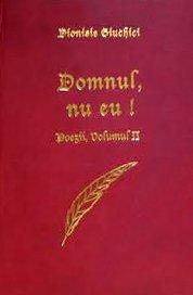 - Domnul, nu eu! vol. 2, de Dionisie Giuchici