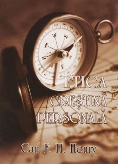 - Etica crestina personala, de Carl F. H. Henry