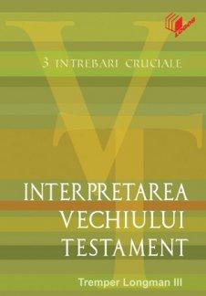 - Interpretarea Vechiului Testament, de Tremper Longman III