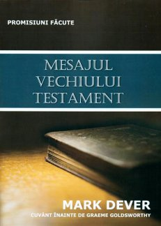 - Mesajul Vechiului Testament, de Mark Dever