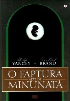 - O faptura atat de minunata, de Philip Yancey, Paul Brand