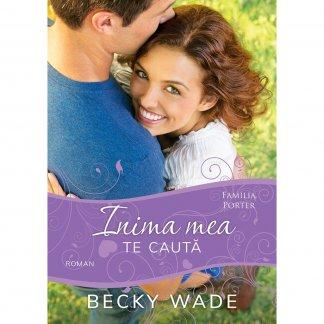 - Inima mea te cauta - Becky Wade