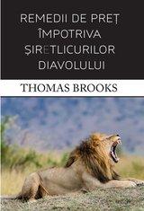 - Remedii de pret impotriva siretlicurilor diavolului - Thomas Brooks