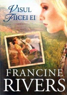 - Visul fiicei ei, de Francine Rivers